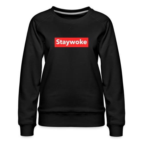 Stay woke - Women's Premium Sweatshirt