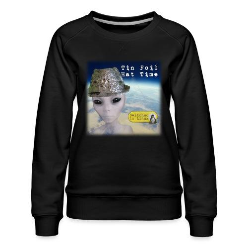 Tin Foil Hat Time (Earth) - Women's Premium Sweatshirt