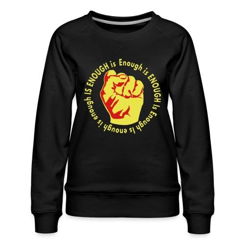 Enough is ENOUGH - Women's Premium Sweatshirt