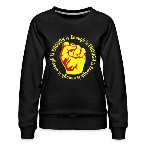 Enough is ENOUGH - Women's Premium Slim Fit Sweatshirt