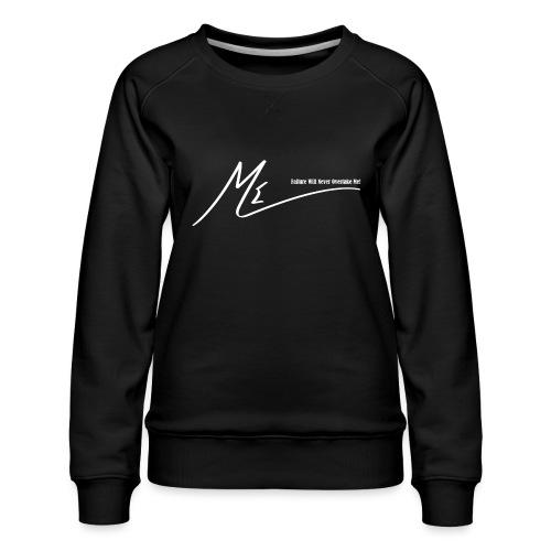 Failure Will Never Overtake Me! - Women's Premium Sweatshirt
