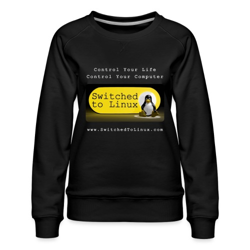 Switched To Linux Logo and White Text - Women's Premium Sweatshirt
