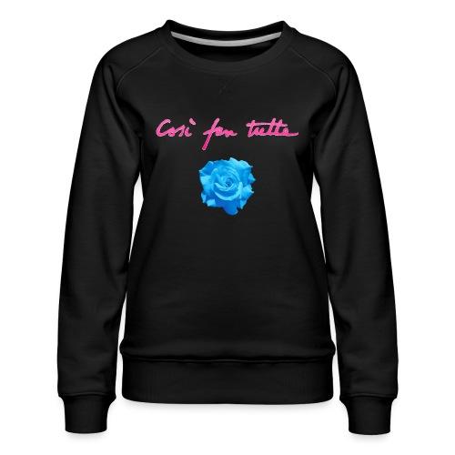 Così fan tutte: Rose - Women's Premium Sweatshirt