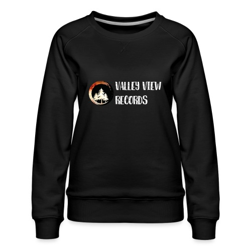 Valley View Records Official Company Merch - Women's Premium Sweatshirt