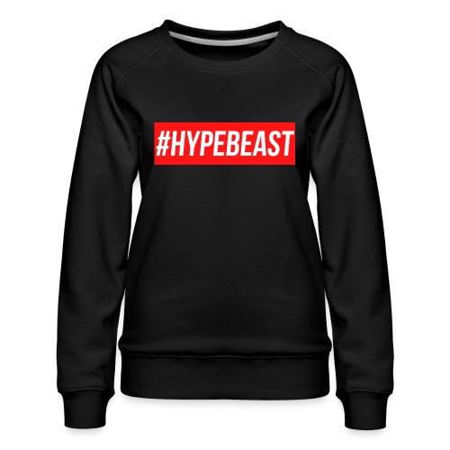 #Hypebeast - Women's Premium Sweatshirt
