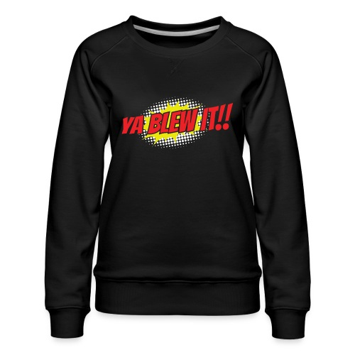 Jay and Dan Blew It T-Shirts - Women's Premium Slim Fit Sweatshirt