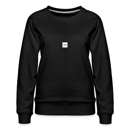 #AWESOME - Women's Premium Sweatshirt