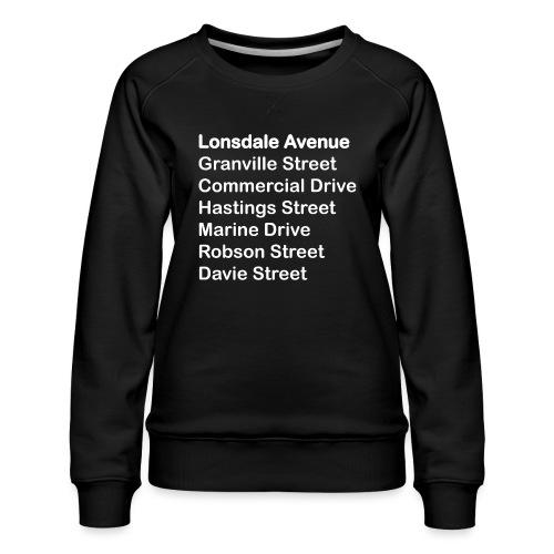 Street Names White Text - Women's Premium Sweatshirt