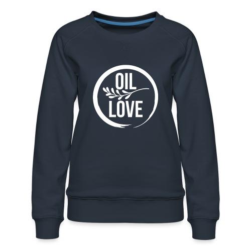 Oil Love - Women's Premium Sweatshirt