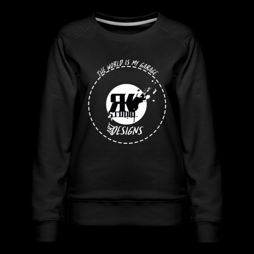 The World is My Garage - Women's Premium Sweatshirt