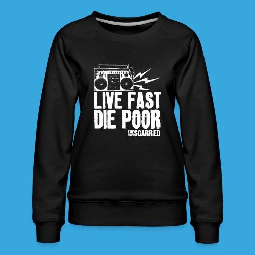 The Scarred - Live Fast Die Poor - Boombox shirt - Women's Premium Sweatshirt