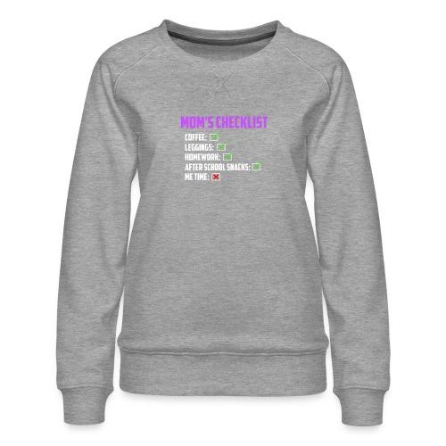 Mom Checklist- Momlife - Women's Premium Slim Fit Sweatshirt