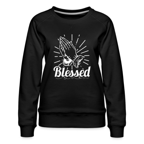 Blessed (White Letters) - Women's Premium Sweatshirt