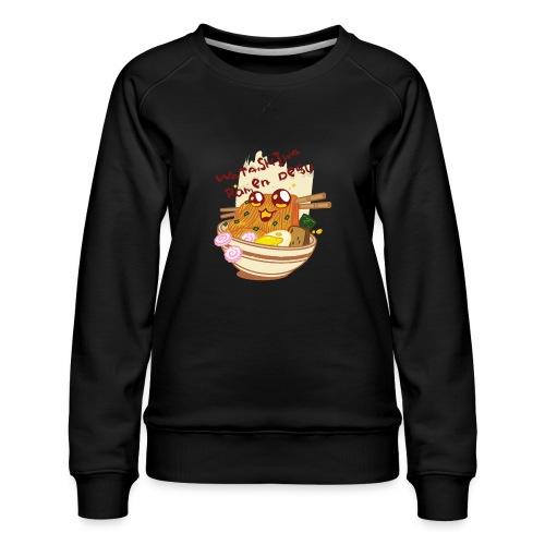 Watashiwa Ramen Desu - Women's Premium Slim Fit Sweatshirt