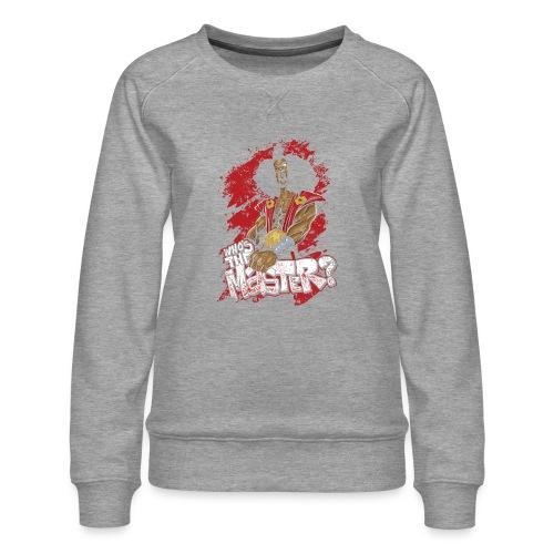 Who's The Master? - Women's Premium Sweatshirt