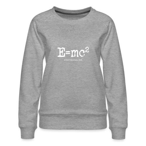 E=mc2 - Women's Premium Sweatshirt