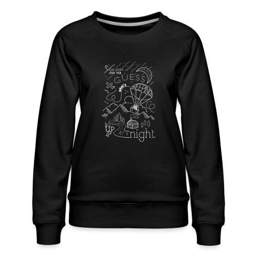Up at Night Design - Women's Premium Sweatshirt
