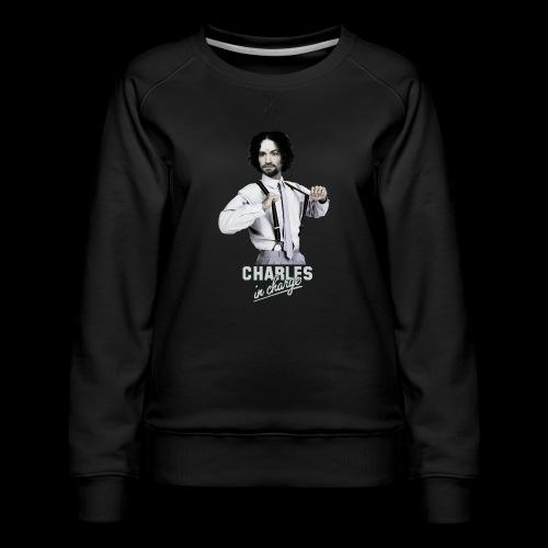 CHARLEY IN CHARGE - Women's Premium Sweatshirt