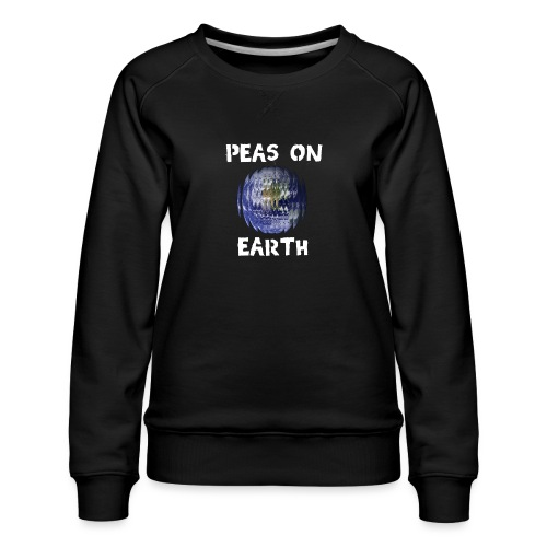 Peas on Earth! - Women's Premium Sweatshirt