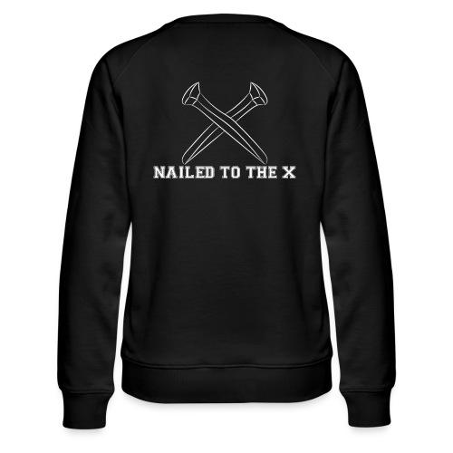 Nailed To The X Montreal SXE - Women's Premium Slim Fit Sweatshirt