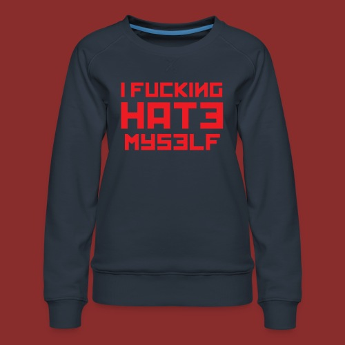 Hate Myself - Midnight N - Women's Premium Sweatshirt