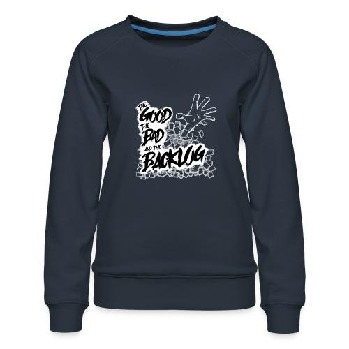 The Good, the Bad, and the Backlog - White logo - Women's Premium Sweatshirt