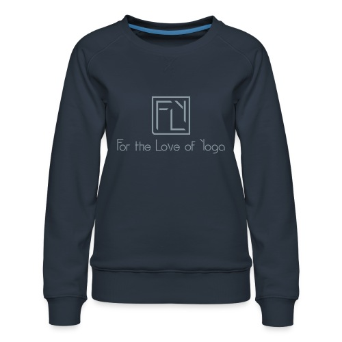 For the Love of Yoga - Women's Premium Sweatshirt