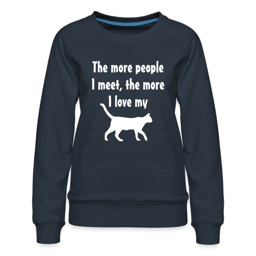 I love my cat - Women's Premium Sweatshirt
