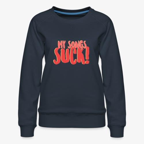 My Songs Suck Logo - Women's Premium Sweatshirt