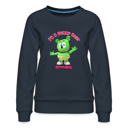 I'm A Gummy Bear - Women's Premium Sweatshirt