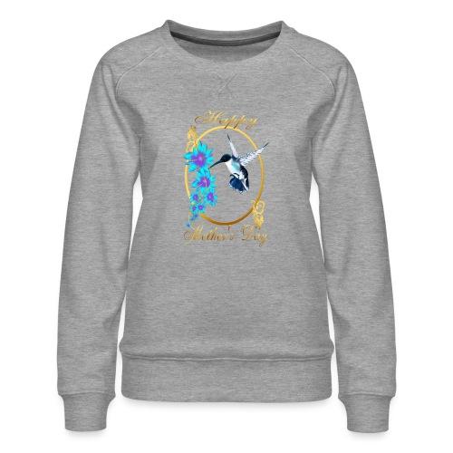 Mother's Day with humming birds - Women's Premium Sweatshirt