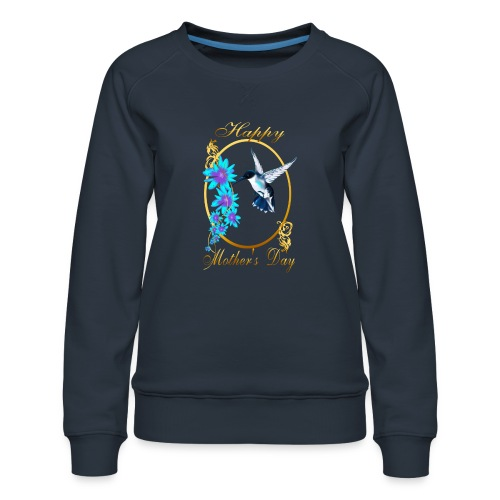Mother's Day with humming birds - Women's Premium Sweatshirt