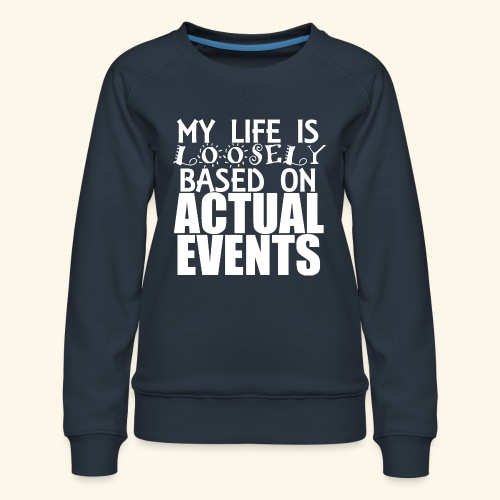 loosely based - Women's Premium Sweatshirt