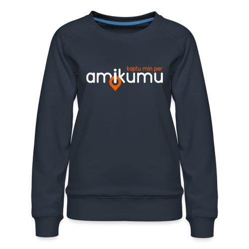 Kaptu min per Amikumu Blanka - Women's Premium Sweatshirt