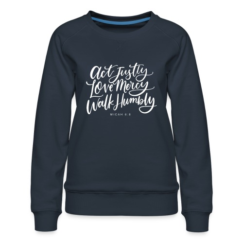 Micah 6:8 - Women's Premium Sweatshirt