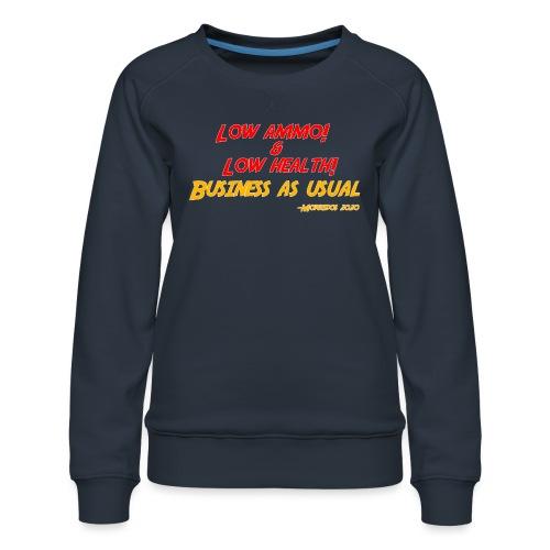 Low ammo & Low health + Logo - Women's Premium Sweatshirt