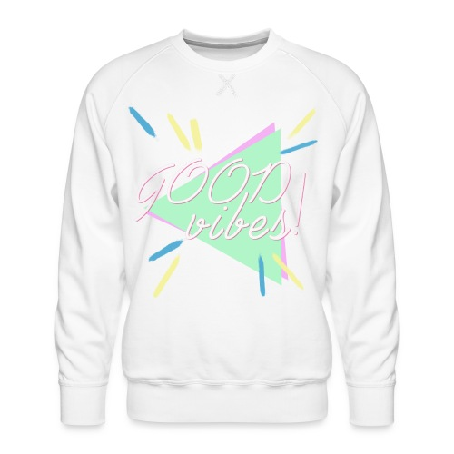 good vibes - Men's Premium Sweatshirt
