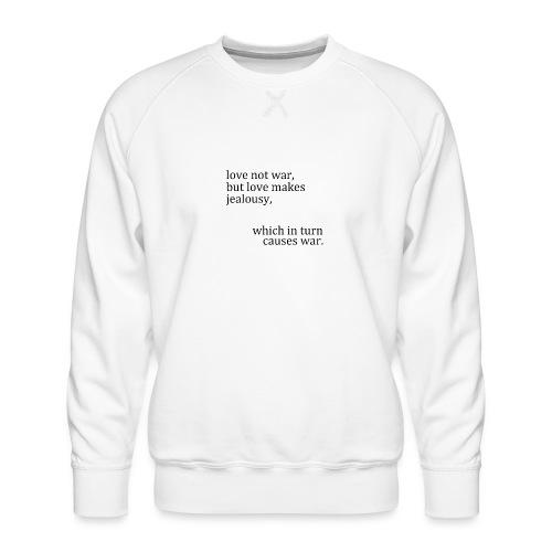 love not war - Men's Premium Sweatshirt