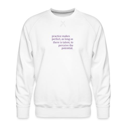 practice makes - Men's Premium Sweatshirt