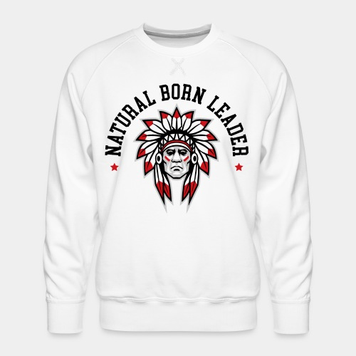 natural born leader - Men's Premium Sweatshirt