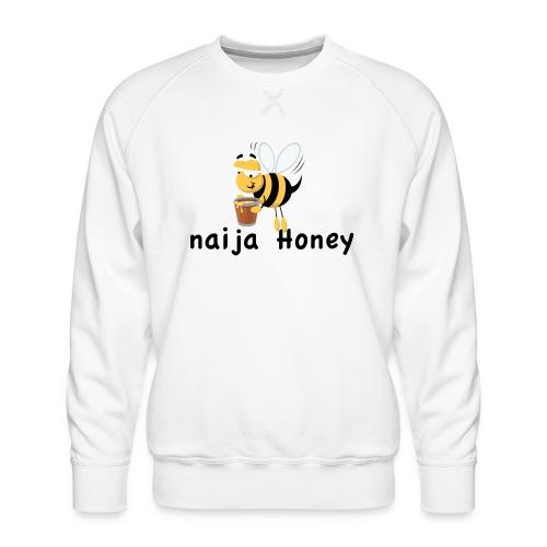 naija honey... - Men's Premium Sweatshirt
