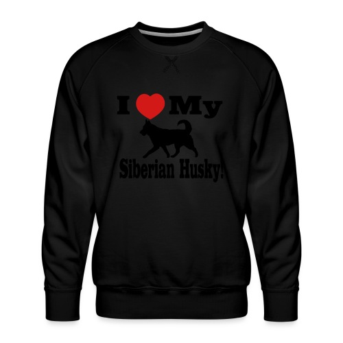 I Love my Siberian Husky - Men's Premium Sweatshirt