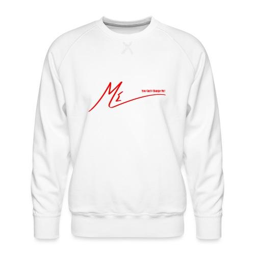 #YouCantChangeMe #Apparel By The #ME Brand - Men's Premium Sweatshirt
