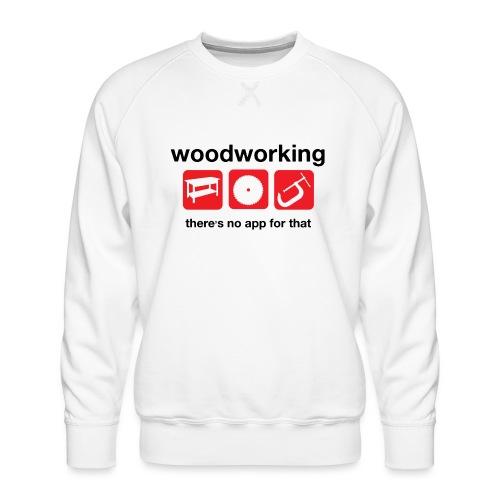 Woodworking - Men's Premium Sweatshirt