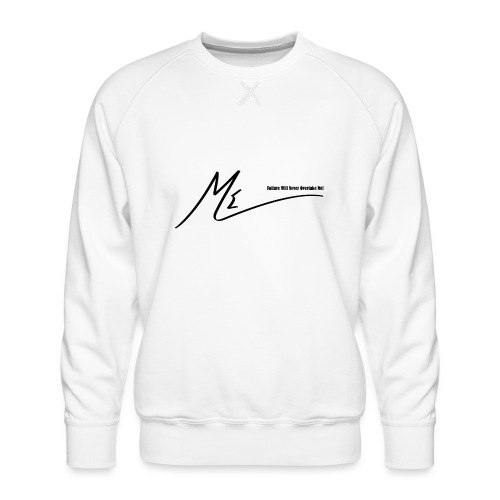 Failure Will Never Overtake Me! - Men's Premium Sweatshirt
