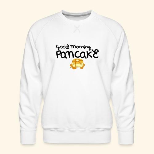 Good Morning Pancake Mug - Men's Premium Sweatshirt