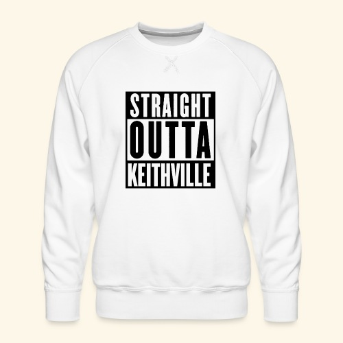 STRAIGHT OUTTA KEITHVILLE - Men's Premium Sweatshirt