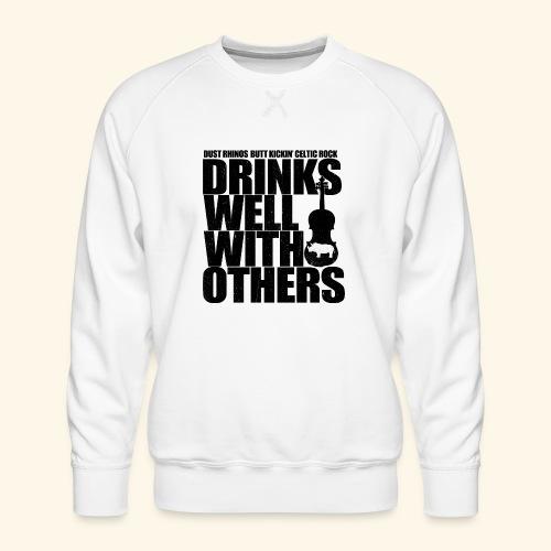 Dust Rhinos Drinks Well With Others - Men's Premium Sweatshirt
