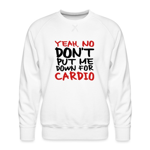 No Cardio - Men's Premium Sweatshirt