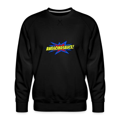 Awesomesauce - Men's Premium Sweatshirt